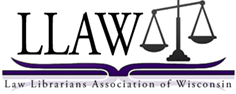 LLAW- Law Librarians Association of Wisconsin